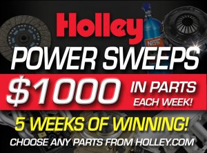 Holley Performance – Power – Win 1 of 5 prizes of up to $1,000 worth of parts each from www.Holley.com
