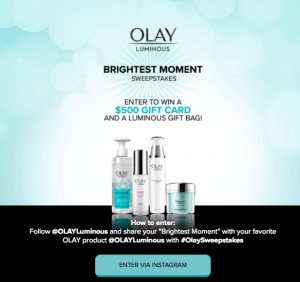 OLAY – Luminous Moments – Win a grand prize of a $500 American Express Gift Card plus a gift bag OR 1 of 4 minor prizes