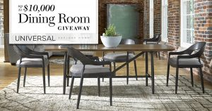 Universal Furniture – Dining Room – Win up to $10,000 of Universal dining room furniture including delivery