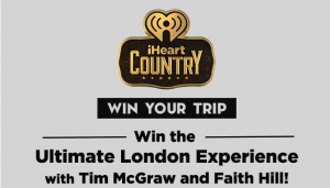 iHeart Radio – Win the Ultimate London Experience for 2 with Tim McGraw and Faith Hill valued at $5,000