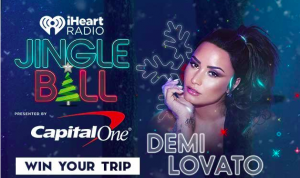iHeartMedia + Entertainment – Meet Demi Lovato at the iHeartRadio Jingle Ball – Win a trip for 4 to Los Angeles valued at $2,900