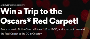 AMC – 2018 Dolby Cinema at AMC Red Carpet – Win 1 of 10 trips for 2 to the Oscars Red Carpet in Los Angeles valued at $2,500 each