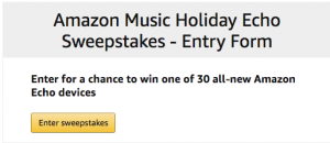 Amazon Digital Services – Music 2017 Holiday Echo – Win 1 of 30 prizes of an All-new Echo valued at over $90 each