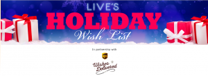 Buena Vista Television – Live's Holiday Wish List – Win a prize package valued at up to $20,000 USD
