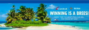 Carnival Cruise Line – Saints Win Dat Cruise – Win 1 of 16 Carnival Gift Cards valued at $1,500