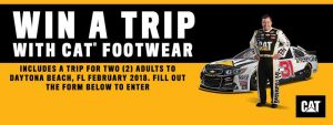 Cat Footwear – Fans Start Your Engines Daytona Beach, FL – Win a trip for 2 to Daytona Beach, Florida valued at $2,500