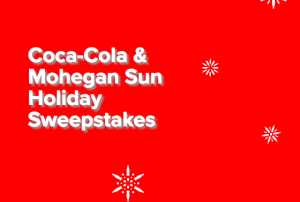 Coca-Cola & Mohegan – Sun Holidays – Win a trip package for 2 to The World of Coca-Cola in Atlanta, Georgia valued at $3,450