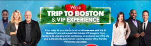 Dave Ramsey – Win a VIP Experience to Smart Conference – Win 1 of 5 trips to Boston, MA OR 1 of 125 minor prizes