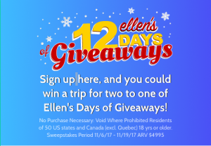 Ellen Tube – 12 Days Giveaway – Win 1 trip for 2 to one of Ellen's Days of Giveaways