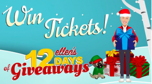 Ellen Tube – Win a pair of tickets to Ellen's 12 Days of Giveaways