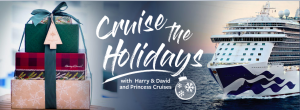Harry & David – Cruise the Holidays – Win a grand prize of a $2,500 Princess Cruises voucher OR 1 of 2 Harry & David gift cards valued at $500 each