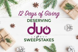 L A-Z-BOY – 12 Days of Giving Deserving duo – Win 1 of 24 prizes (win something for you and your friend)