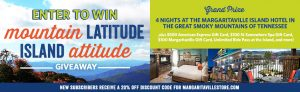 Margaritaville – Mountain Latitude Island Attitude – Win a grand prize valued at $2,320