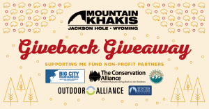 Mountain Khakis – Give Back – Win a grand prize of a $1,000 Mountain Khakis gift card OR 1 of 10 minor prizes
