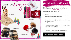 Neiman Marcus Group – #NMHoliday – Win a grand prize of a Neiman Marcus shopping spree valued at $10,000 OR 1 of 31 Weekly prizes