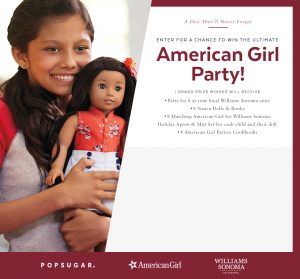 Popsugar – American Girl Party 2017 – Win the Ultimate Party for 8 at your local Williams Sonoma Store plus more valued at $2,620