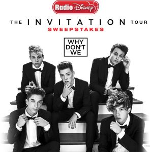 "Radio Disney – Invitation Tour – Win a 3-day trip for 4 to attend a Why Dont We ""The Invitation Tour"" concert"