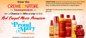 Revlon – Proud Mary Movie Premiere Screening Presented by Creme of Nature – Win a grand prize of a trip for 2 to Los Angeles OR 1 of 10 minor prizes