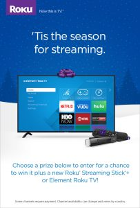 Roku – Holiday 2017 – Win 1 of 12 prizes