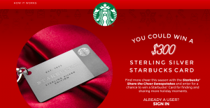 Starbucks – Share The Cheer – Win 1 of 500 limited edition Sterling Silver Starbucks Card valued at $450 each