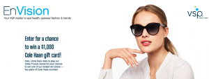 VSP – EnVision – Win a grand prize of a $1,000 Cole Haan Gift Card OR 1 of 10 Instant prizes
