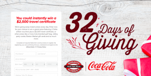 Coca-Cola – Boston Market 32 Days of Giving – Win a grand prize of a pair of Delta Airlines vouchers & a $2,500 travel certificate OR many other prizes