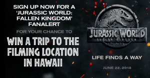 Fandango – Jurassic World: Fallen Kingdom Fanalert – Win a 4-night trip for 2 to Oahu, Hawaii valued at $4,900