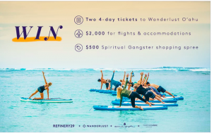Refinery29 – Wanderlust Hawaii – Win a travel prize package valued at $3,460
