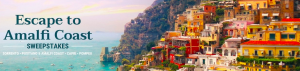 Travel + Leisure – Escape to Amalfi Coast – Win a trip package for 2 to the Amalfi Coast in Italy valued at $6,150