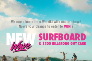 Billabong – New Wave Surfboard – Win Grand Prize shall consist ofone (1) limited edition custom surfboard (ARV $1000) and one (1) Three Hundred Dollar ($300) voucher redeemable at usbillabongcom