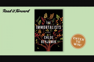 Penguin Random House – The Immortalists – Win one Advance Reader Copy of  The Immortalists