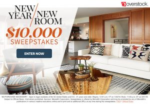 Meredith – New Year New Room – Win a $5,000 check and a $5,000 Overstock e-gift card