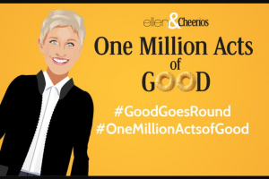 General Mills – Cheerios One Million Acts Of Good – Win PRIZE A trip for two to Los Angeles CA to attend a taping of Ellen