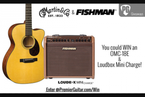 Premier Guitar – Martin Omc-18e & Fishman Loudbox Mini Charge Sweepstakes