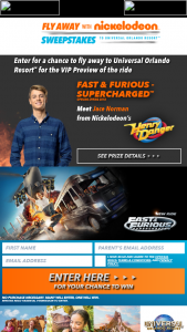 "Viacom – Fly Away With Nick To Universal Orlando Resort – Win in the Sweepstakes (the ""Grand Prize"")."