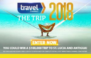Travel Channel – Win a grand prize trip package for 2 to Antigua and St. Lucia valued at $100,000