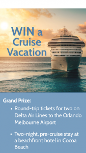 DELTA SKY – FLORIDA'S SPACE COAST CRUISE VACATION – Win package value not to exceed $5000.