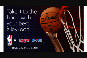Exxon & Mobil – Alley-Oop – Win (i) two (2) tickets to a 2018 regular season NBA G League basketball game taking place at a venue nearest the First Place Winner's residence