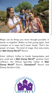JOFFREY'S COFFEE & TEA – COFFEE TO CASTLE – Win a 5-day/4-night trip for the Prize Winner and up to three (3) guests to the Walt Disney World® Resort near Orlando
