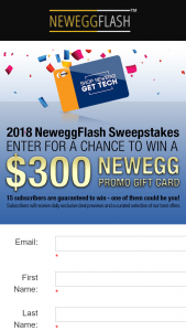 NEWEGG – NEWEGGFLASH 2018 – Win receive  • One (1) $300.00 Neweggcom promotional gift card (ARV $300.00).