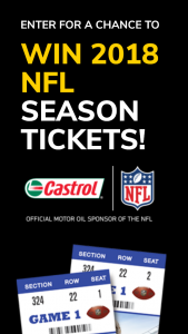 CASTROL – 2018 NFL SEASON TICKET – Win two (2) 2018 Season Tickets to the NFL team of their choice