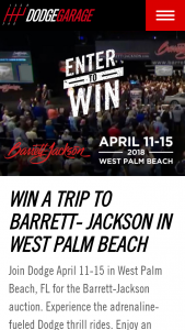 FCA US – DODGE BARRETT-JACKSON  WEST PALM BEACH – Win is a trip for the winner and one guest to the Barrett-Jackson Auction in West Palm Beach Florida from April 11 2018 to April 15 2018.
