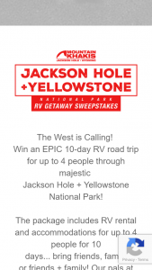 MOUNTAIN KHAKIS – WEST IS CALLING JACKSON HOLE  YELLOWSTONE NATIONAL PARK RV GETAWAY – Win retail value of all prizes is $8580.