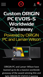 "Origin PC – Evo15-s Worldwide Giveaway – Win (1) grand prize will be awarded to 1 winner only consisting of 1 ORIGIN PC EVO15-S (the ""Grand Prize"") Total approximate retail value (""ARV"") of all Grand Prizes is $2050."