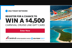 USA Today Network – Win A Carnival Cruise – Win a $4500 Carnival Cruise Line gift card which may be used toward a Carnival cruise (North American and European itineraries only) and/or applicable onboard expenses