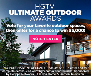 Home & Garden Television – HGTV – Ultimate Outdoor Awards – Win a $5,000 check