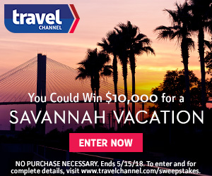 Travel Channel – Savannah Vacation – Win a $10,000 check