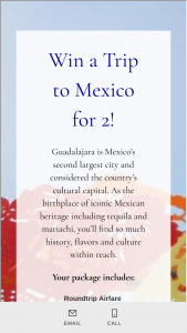 Acanela – Trip To Mexico For 2 – Win value of $5000) Roundtrip Airfare 3 nights hotel accommodations in Guadalajara 3 Nights Out in the City Distillery Tour in Tequila Mexico $500 gift card to Sivana