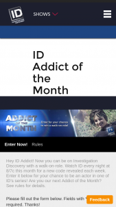 Discovery Communications – Investigation Discovery Addict Of The Month Win A Walk-On Role – Win for the winner to participate in a walk-on role on an Investigation Discovery series