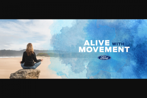 Ford – alive With Movement Giveaway – Win their preferred choice of classes/activities) a gift card in the amount of $750 which winner may use for unspecified